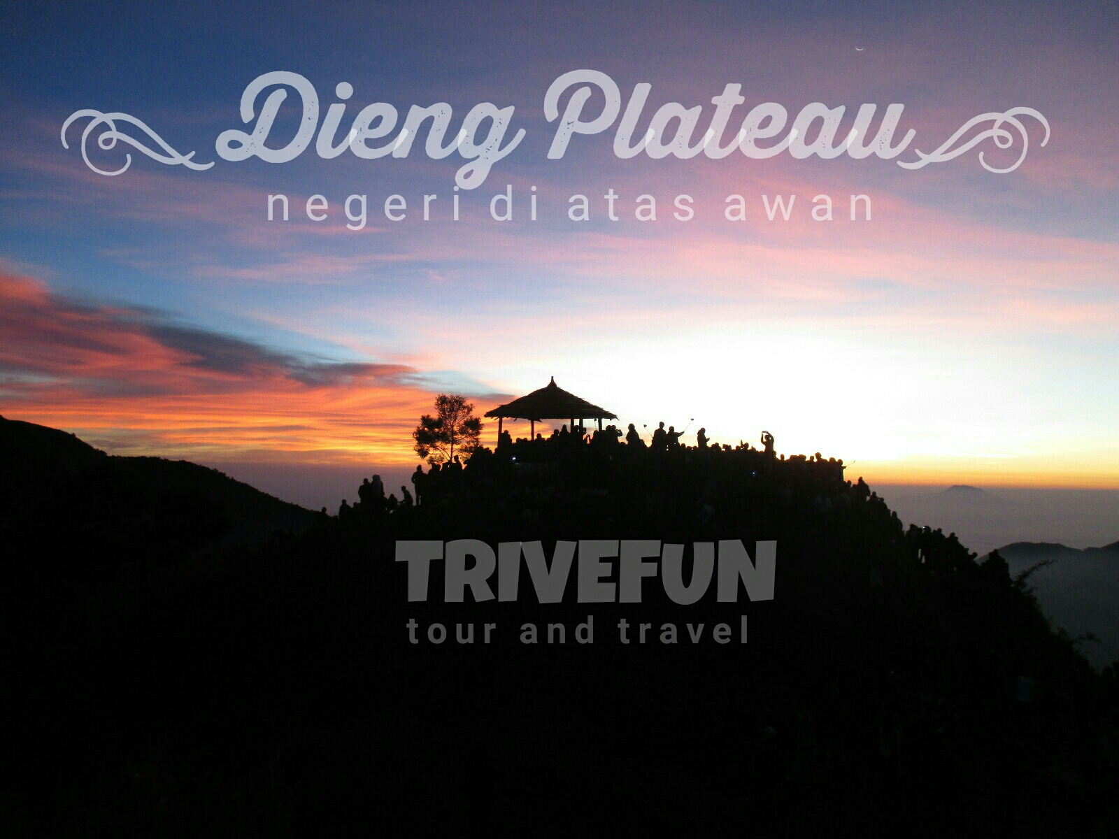 Open Trip Dieng Plateau - Trivefun Tour And Travel aja
